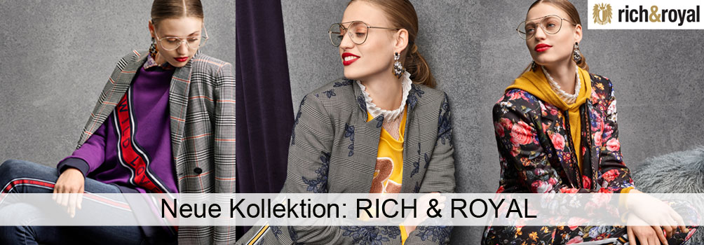 New In: Rich&Royal bei Mode Schödlbauer